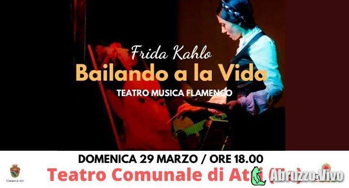 Frida Kahlo BAILANDO A LA VIDA: per la prima volta in Abruzzo lo spettacolo di Teatro Musica e Flamenco - Eventi